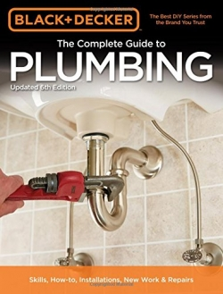 The Black & Decker Complete Guide to Plumbing 6th edition