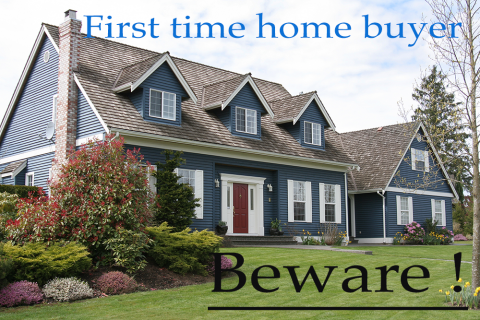 First time home buyer beware!