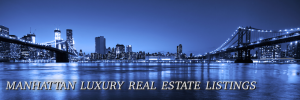 Manhattan Luxury Real Estate Listings